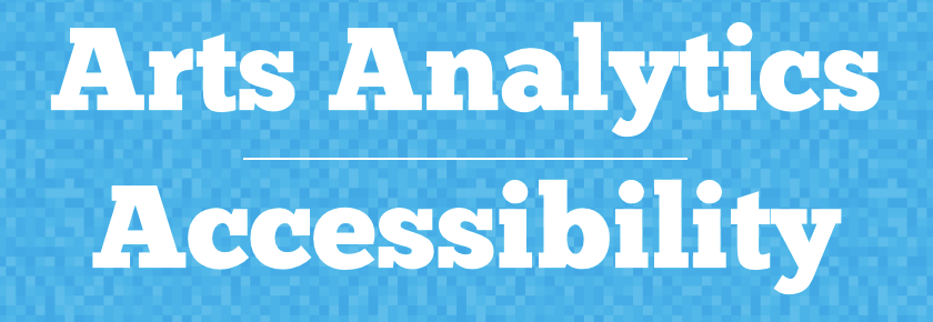 Arts Analytics - Accessibility